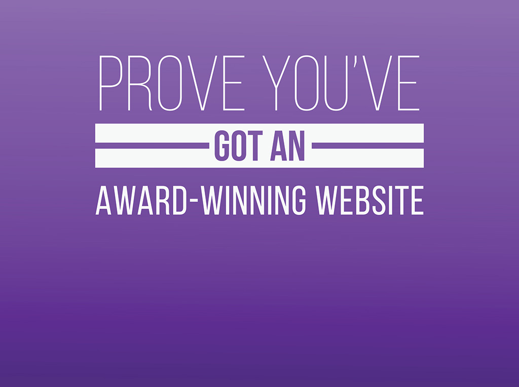 Prove it and win recognition for yourself and your website.